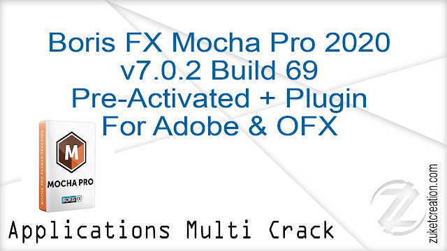 Boris FX Mocha Pro 2020 v7.0.2 Build 69 Pre-Activated + Plugin For Adobe & OFX
